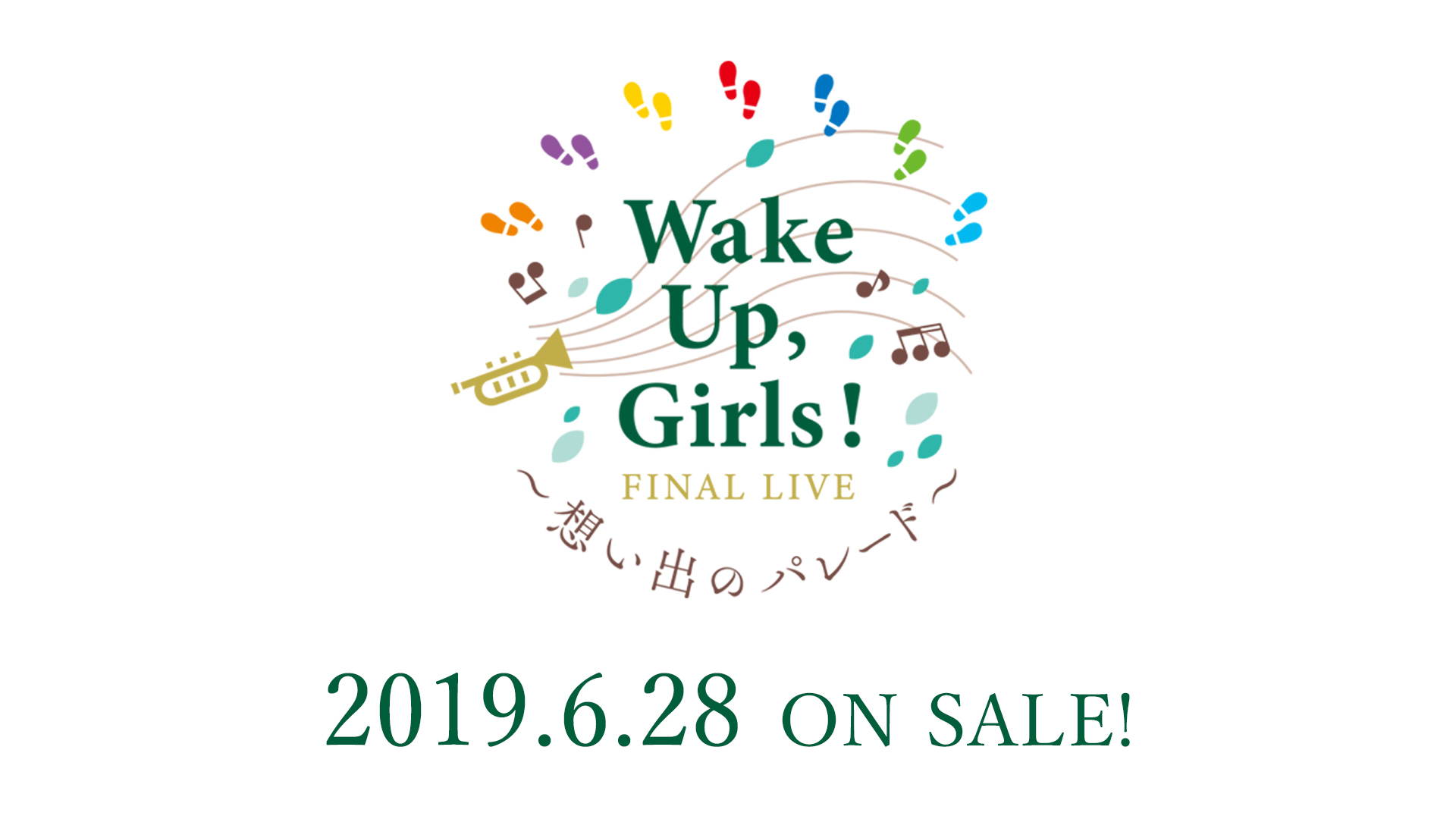 Wake Up, Girls!FINAL LIVE 〜想い出のパレード〜 Blu-ray 2019.6.28 ONSALE!